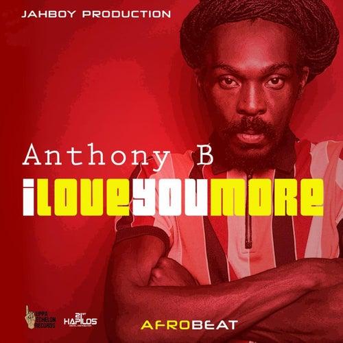 I Love You More von Anthony B