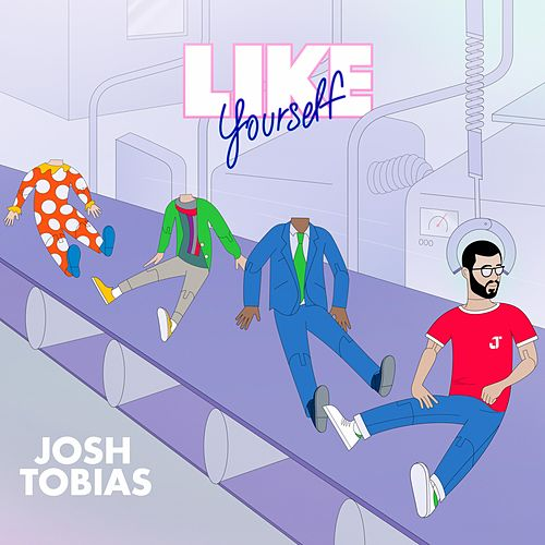 Like Yourself von Josh Tobias