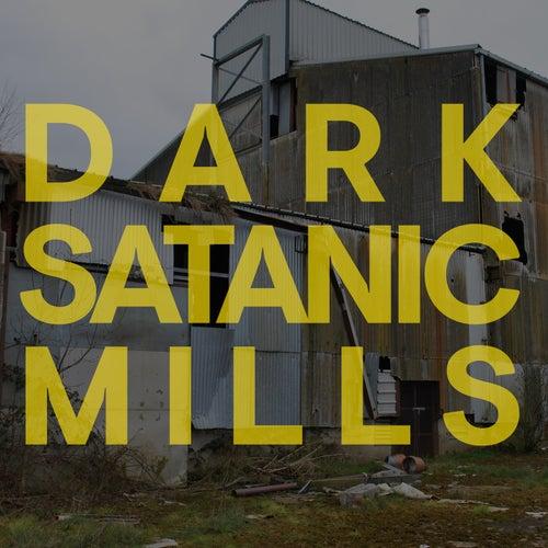 Dark Satanic Mills by Dbreathe