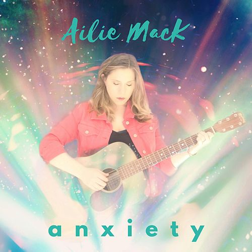 Anxiety by Ailie Mack