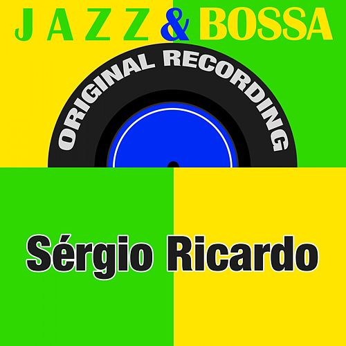 Jazz & Bossa (Original Recording) by Sérgio Ricardo