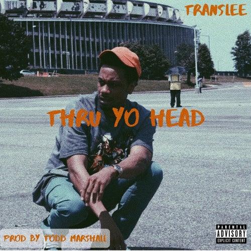 Thru Yo Head von Translee