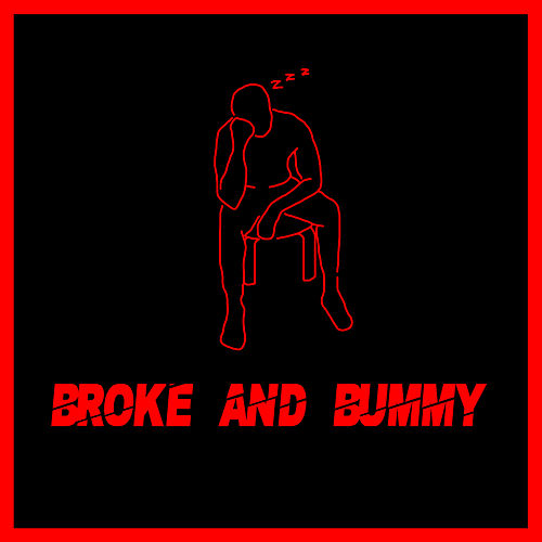 Broke and Bummy by Denzel