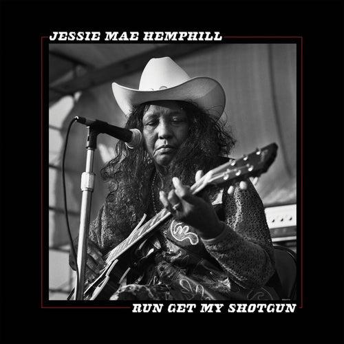 Run Get My Shotgun de Jessie Mae Hemphill