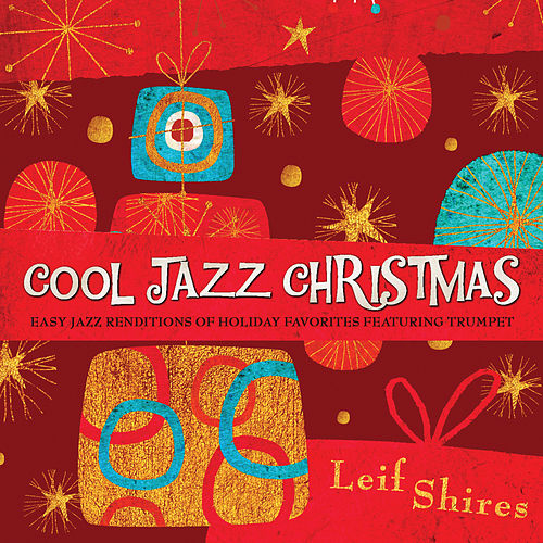 Cool Jazz Christmas by Leif Shires
