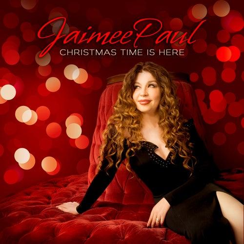 Christmas Time Is Here by Jaimee Paul