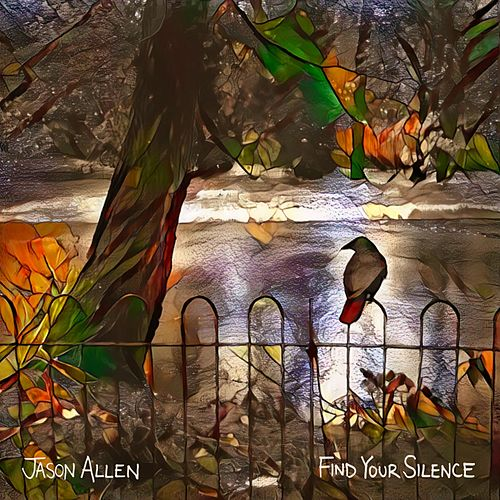Find Your Silence by Jason Allen