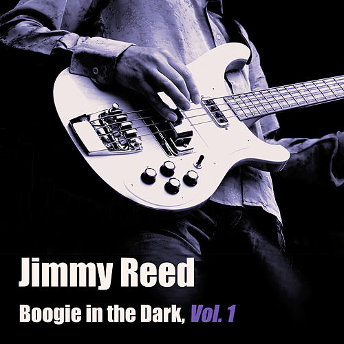 Boogie in the Dark, Vol. 1 by Jimmy Reed