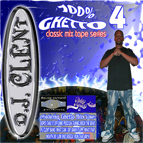 100% Ghetto 4 by DJ Clent