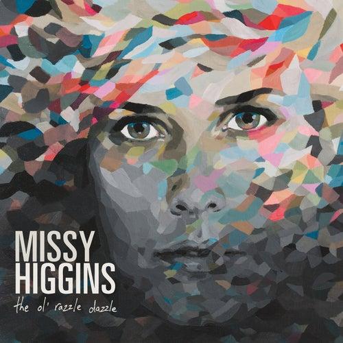 The Ol' razzle Dazzle by Missy Higgins