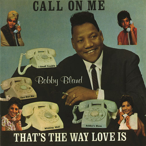 Call On Me / That's The Way Love Is by Bobby Blue Bland