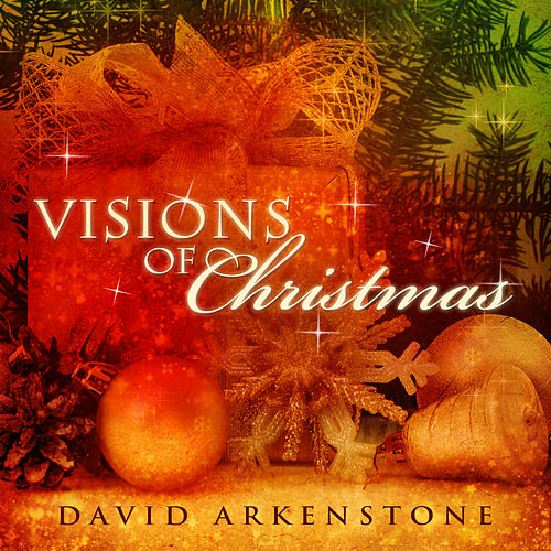 Visions Of Christmas by David Arkenstone