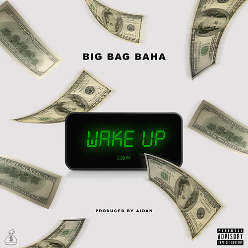 Wake Up von BIg Bag Baha