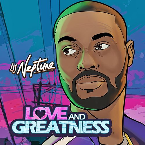 Love And Greatness EP (Sigag Lauren Mix) by DJ Neptune
