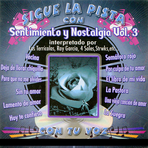 Sigue La Pista Del Sentimiento Y Nostalgia, Vol. 3 by The Varios