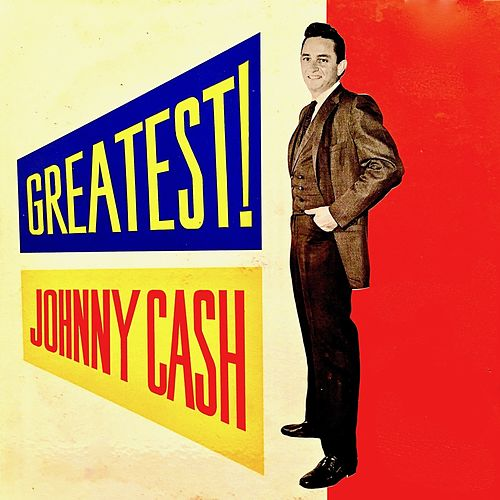 Greatest! Original Singles '55-'58 (Remastered) by Johnny Cash