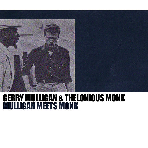 Mulligan Meets Monk by Gerry Mulligan