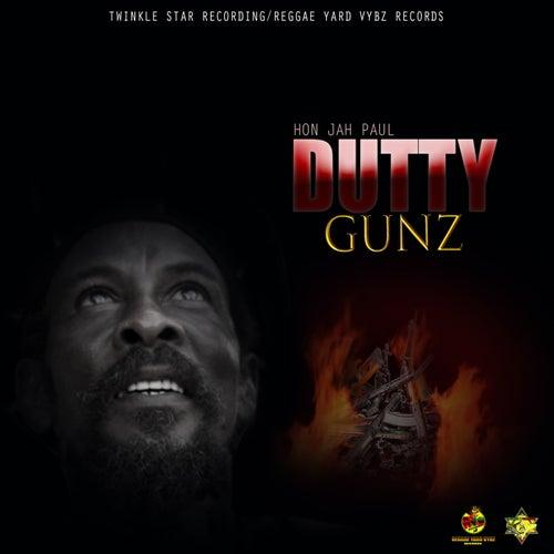 Dutty Gunz by Hon. Jah Paul