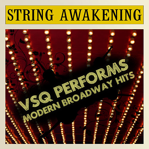 String Awakening: VSQ Performs Modern Broadway Hits de Vitamin String Quartet