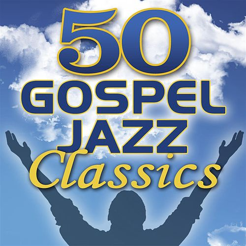 50 Gospel Jazz Classics von Smooth Jazz Allstars