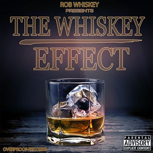The Whiskey Effect by Rob Whiskey