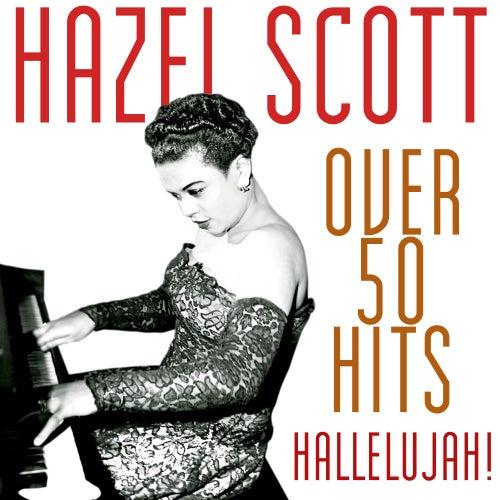 Over 50 Hits - Hallelujah! von Hazel Scott