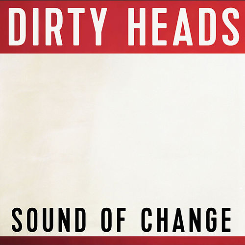 Sound of Change van The Dirty Heads