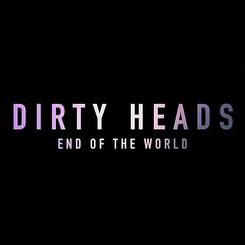 End Of The World van The Dirty Heads