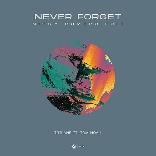 Never Forget (Nicky Romero Edit) by Trilane