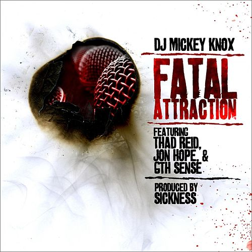 Fatal Attraction ft Thad Reid, Jon Hope & 6th Sense by DJ Mickey Knox