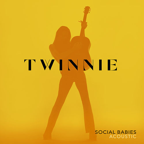 Social Babies (Acoustic) von Twinnie