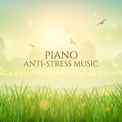 Piano Anti-stress Music by Relaxing Instrumental Music