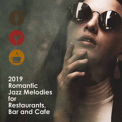 2019 Romantic Jazz Melodies for Restaurant, Bar and Cafe von Romantic Piano Music