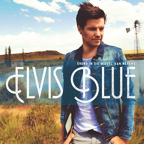 Êrens In Die Middel Van Nêrens de Elvis Blue