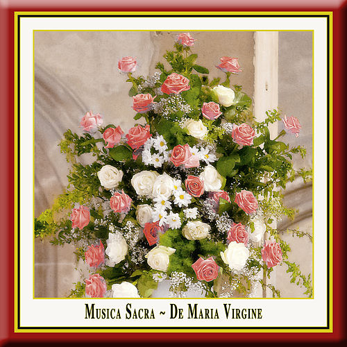 Musica Sacra - DE MARIA VIRGINE (Russian-Orthodox and European Sacred Choral Music) by Various Artists