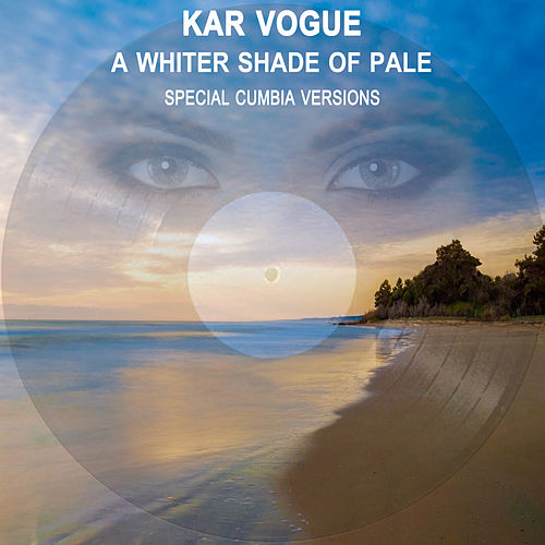 A Whiter Shade Of Pale (Special Cumbia Versions) von Kar Vogue