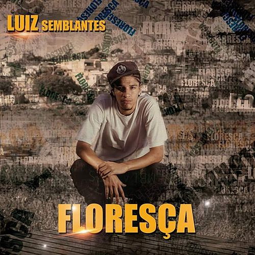 Floresça by Luiz Semblantes