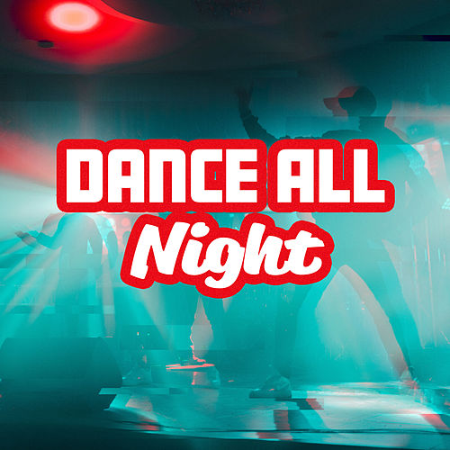 Dance All Night: Perfect Songs for Party, Positive Vibes, Deep Chillout von Ibiza Chill Out
