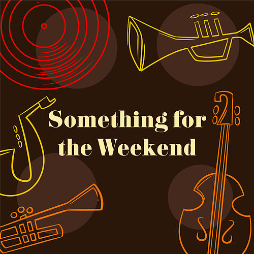 Something for the Weekend: Relaxing Jazz, Romantic Music, Classical Jazz at Night van Acoustic Hits