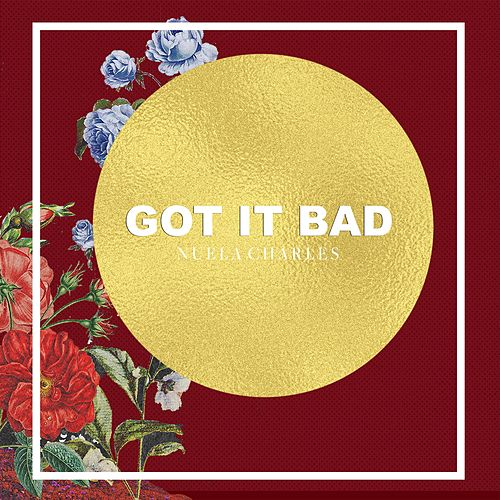 Got It Bad by Nuela Charles