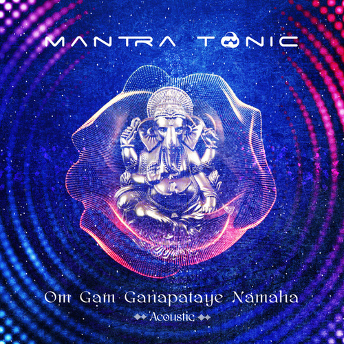 Om Gam Ganapataye Namaha (Acoustic) de Mantra Tonic