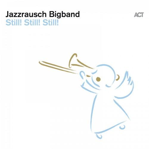 Still Still! Still! van Jazzrausch Bigband