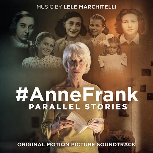 #AnneFrank - Parallel Stories (Original Motion Picture Soundtrack) de Lele Marchitelli