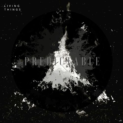 Predictable by Living Things