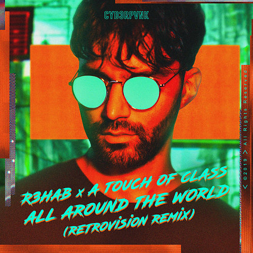 All Around The World (La La La) (RetroVision Remix) von R3HAB
