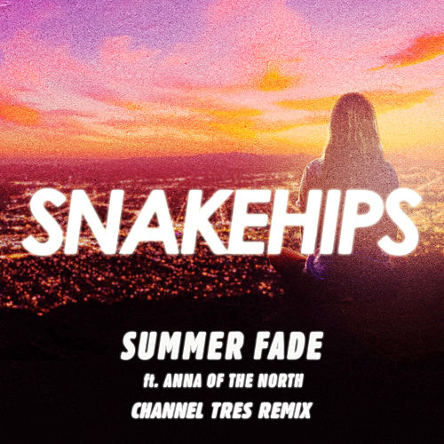 Summer Fade (Channel Tres Remix) by Snakehips