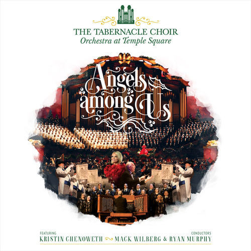 Angels Among Us by The Tabernacle Choir at Temple Square & Orchestra at Temple Square