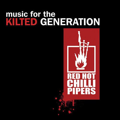 Music For The Kilted Generation de Red Hot Chilli Pipers