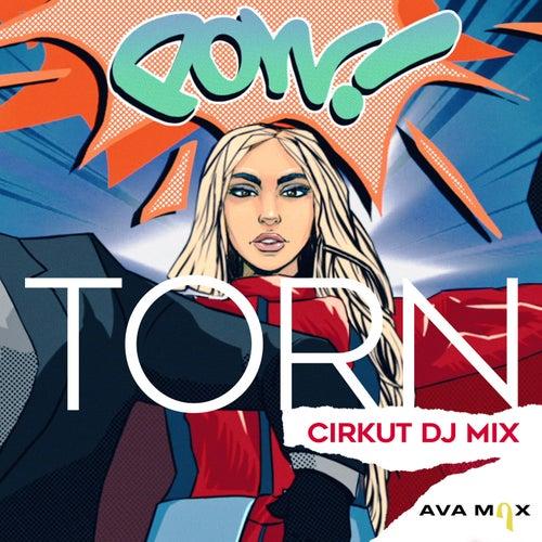 Torn (Cirkut DJ Mix) de Ava Max