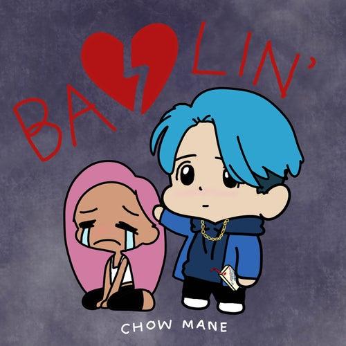 Bawlin' by Chow Mane